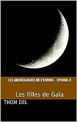Les archéologues de l'Espace - Episode 2: Les filles de Gaïa