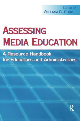 Assessing Media Education: A Resource Handbook for Educators and Administrators (Routledge Communication Series) (2006-01-22)