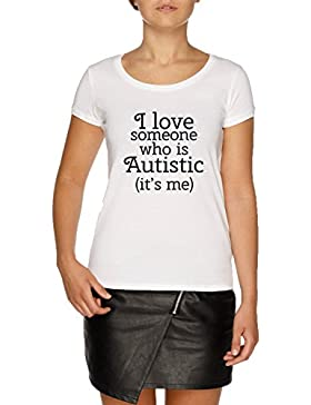 I Love Someone Who Is Autistic Camiseta Blanco Mujer | Women's White T-Shirt