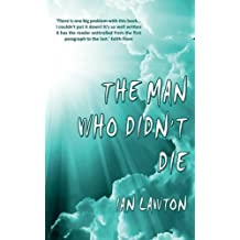 The Man Who Didn't Die by Ian Lawton (2011-12-01)