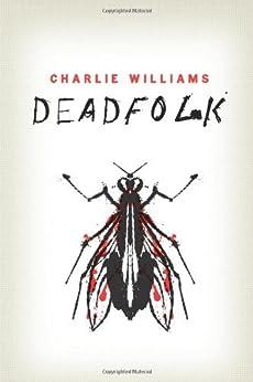 Deadfolk (The Mangel Series) (English Edition) von [Williams, Charlie]