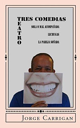 Tres Comedias por Jorge Carrigan