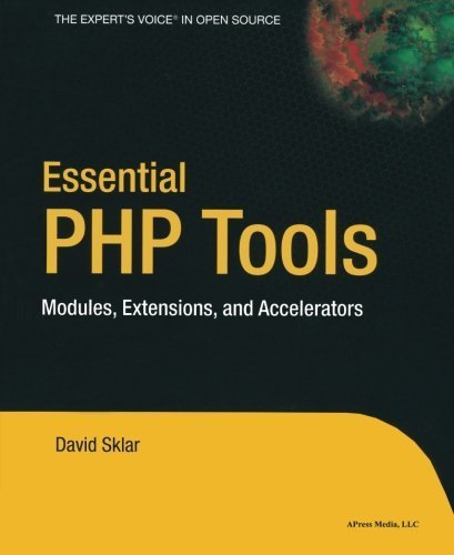 Essential PHP Tools: Modules, Extensions, and Accelerators by Sklar, David (2004) Paperback
