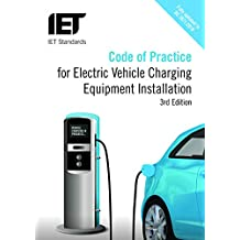 Code of Practice for Electric Vehicle Charging Equipment Installation (IET Standards)