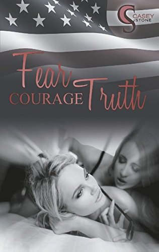 Fear, Courage, Truth (Female Lovestories by Casey Stone)