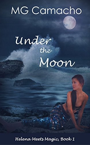 Under The Moon (Helena Meets Magic Book 1) (English Edition)