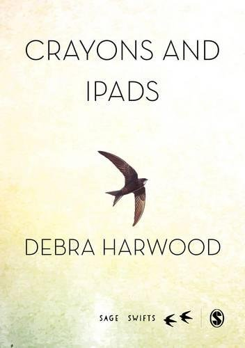 Preisvergleich Produktbild Crayons and iPads: Learning and Teaching of Young Children in the Digital World (Sage Swifts)