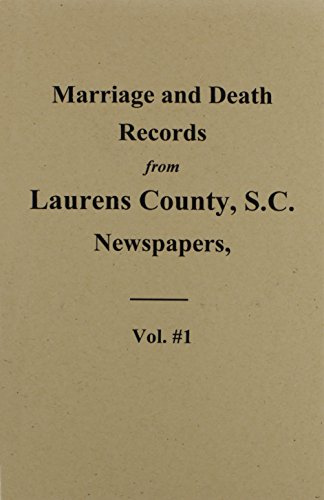 Laurens County, SC Newspapers 1845-1895, Marriage & Death Notices from the.