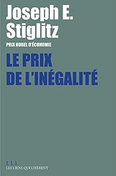 Le Prix de l'inégalité (LIENS QUI LIBER) par [Stiglitz, Joseph E.]