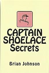 CAPTAIN SHOELACE Secrets (Book 3) (Captain Shoelace Trilogy)
