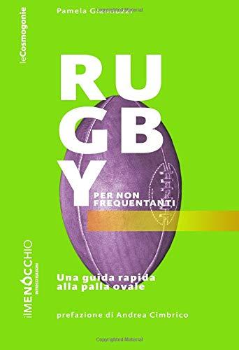Rugby per non frequentanti. Una guida rapida alla palla ovale por Pamela Giannuzzi