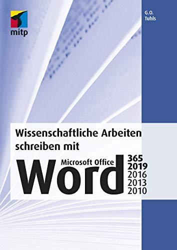 Wissenschaftliche Arbeiten schreiben mit Microsoft Office Word 365, 2019, 2016, 2013, 2010 (mitp Professional)