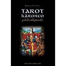 Tarot karmico y de las vidas pasadas/ Past-Life & Karmic Tarot