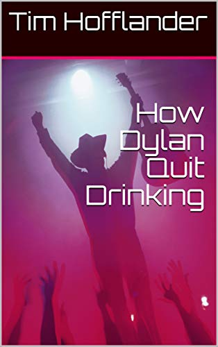 How Dylan Quit Drinking (English Edition)