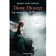 Dark Heaven La carezza dell'angelo