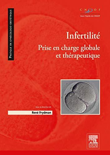 Infertilité: Prise en charge globale et thérapeutique par Professeur René Frydman