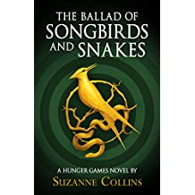 The Ballad Of Songbirds And Snakes: A Hunger Games Novel) (The Hunger Games)