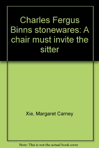 Charles Fergus Binns stonewares: A chair must invite the sitter