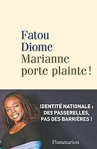 Marianne porte plainte ! - Fatou Diome - Babelio