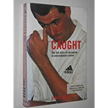 Caught: The Full Story of Corruption in International Cricket