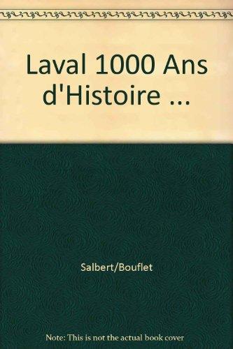 Laval 1000 Ans d'Histoire ...