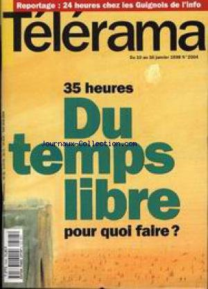 TELERAMA [No 2504] du 10/01/1998 - CHEZ LES GUIGNOLS DE L4INFO - 35 HEURES - DU TEMPS LIBRE. par Collectif