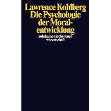 Die Psychologie der Moralentwicklung (suhrkamp taschenbuch wissenschaft)