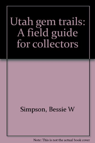 Utah gem trails: A field guide for collectors