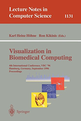 Visualization in Biomedical Computing: 4th International Conference, VBC '96, Hamburg, Germany, September 22 - 25, 1996, Proceedings (Lecture Notes in Computer Science, Band 1131)
