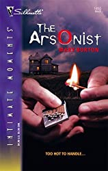 The Arsonist (Silhouette Intimate Moments No. 1410) by Mary Burton (2006-03-01)