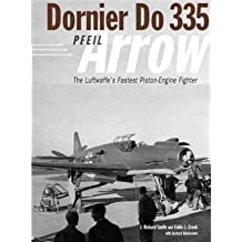[( Dornier Do 335: The Luftwaffe's Ultimate Piston-engine Fighter )] [by: Richard Smith] [May-2007]