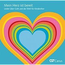 Mein Herz ist bereit. Lieder über Gott und die Welt für Kinderchor, 1 Audio-CD