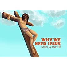 Why We Need Jesus (English Edition)