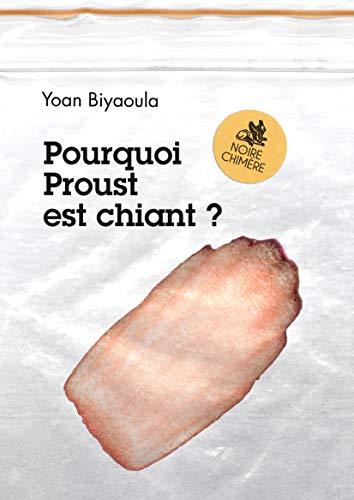 Couverture du livre Pourquoi Proust est chiant ?