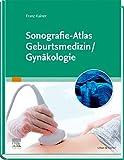 Sonografie-Atlas Geburtsmedizin/Gynäkologie -