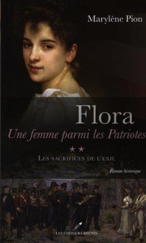 Flora, une femme parmi les Patriotes - Tome 2 - Les sacrifices de l'exil - Marylène Pion