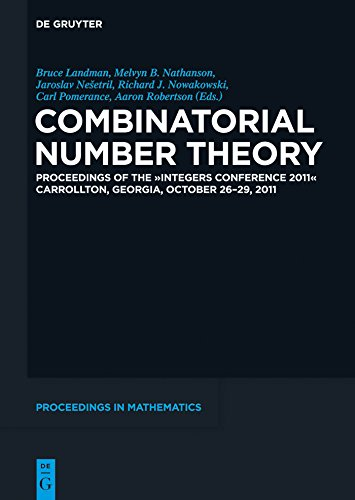 """Combinatorial Number Theory: Proceedings of the """"Integers Conference 2011"""", Carrollton, Georgia, USA, October 26-29, 2011 (De Gruyter Proceedings in Mathematics)"""