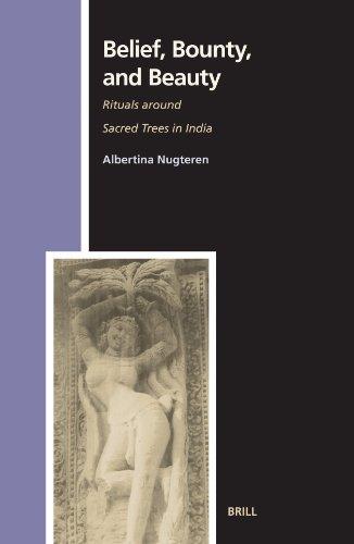 Belief, Bounty, and Beauty: Rituals Around Sacred Trees in India (Numen Book Series) por Albertina Nugteren