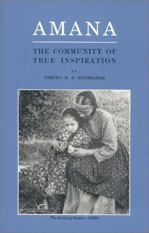 amana-the-community-of-true-inspiration-reprint-edition-by-shambaugh-bertha-h-m-1988-paperback