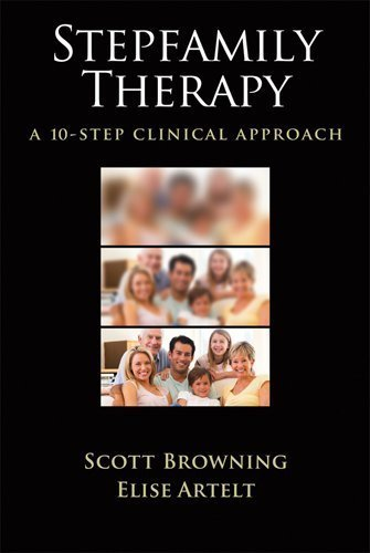 Stepfamily Therapy: A 10-Step Clinical Approach by Scott Browning (2011-08-15)