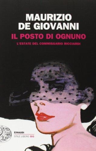 Il posto di ognuno. L'estate del commissario Ricciardi (Einaudi. Stile libero big) por Maurizio De Giovanni
