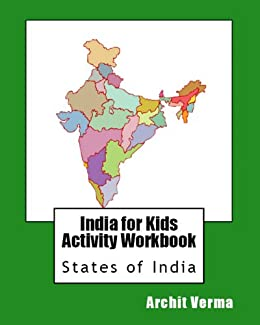 States of India (India for Kids Activity Workbook Book 1) by [Verma, Archit]