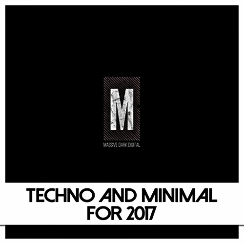Techno And Minimal For 2017