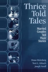 Thrice Told Tales: Married Couples Tell Their Stories by Diane Holmberg (2003-09-03)
