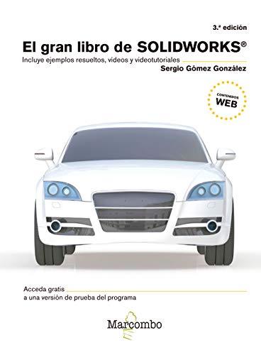 EL GRAN LIBRO DE SOLIDWORKS® 3ªEd. por SERGIO GÓMEZ GONZÁLEZ