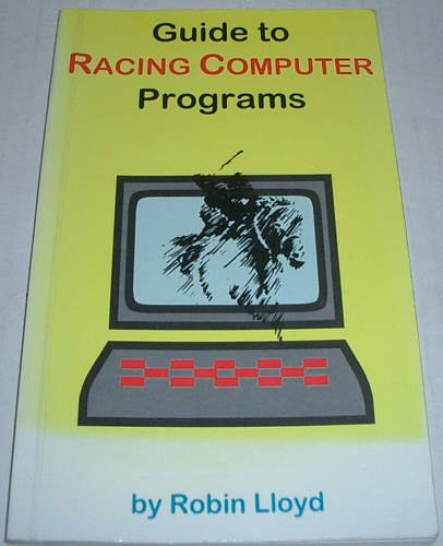 A Guide to Racing Computer Programs por Robin Lloyd