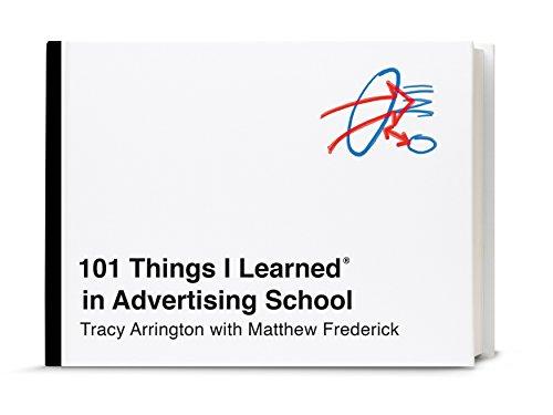 101 Things I Learned® in Advertising School -
