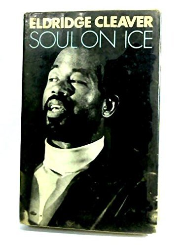 Soul on Ice by Eldridge Cleaver (1969-02-05)
