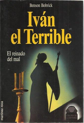 IVÁN EL TERRIBLE. El reinado del mal