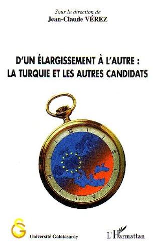 D'un élargissement à l'autre : La Turquie et les autres candidats par Jean-Claude Vérez